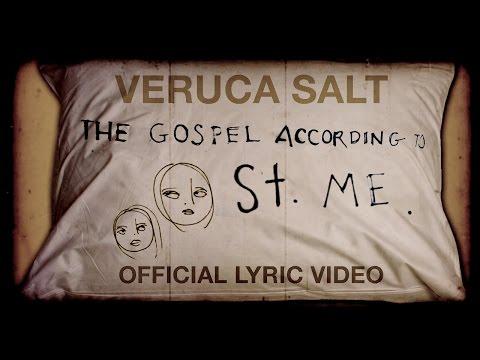 Veruca Salt - The Gospel According To Saint Me