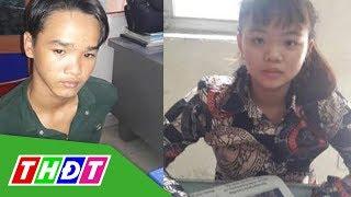 Bắt 2 đối tượng giết người đang lẩn trốn ở Đồng Nai | THDT