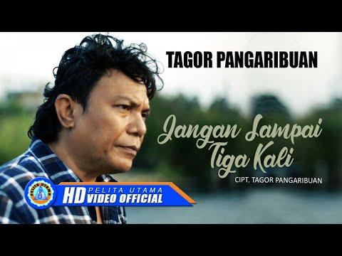 TAGOR PANGARIBUAN - Jangan Sampai Tiga Kali ( Official Music Video )