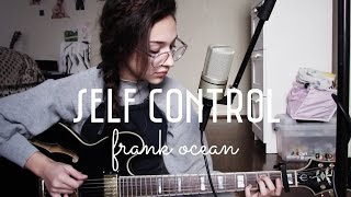 Self Control by Frank Ocean (Cover) by Sara King