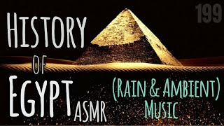 ASMR | History of Ancient Egypt (with Rain/Ambient Music to help study, sleep, relax)