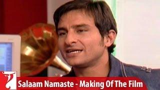Making Of The Film - Salaam Namaste   Part 3   Saif Ali Khan   Preity Zinta