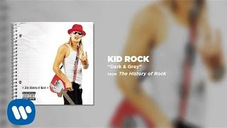 Watch Kid Rock Dark & Grey video