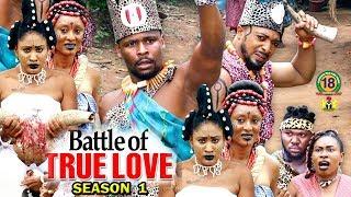 Battle Of True Love Season 1 - (New Movie) 2018 Latest Nigerian Nollywood Movie Full HD | 1080p