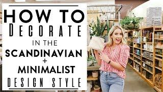 INTERIOR DESIGN   Tips to Decorate in the SCANDINAVIAN + MINIMALIST DESIGN STYLE