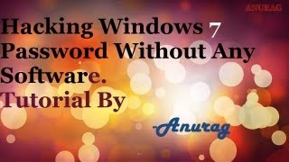 Hacking Windows 7 Password Without Any Software [Tutorial]