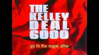 Watch Kelley Deal 6000 A Hundred Tires video