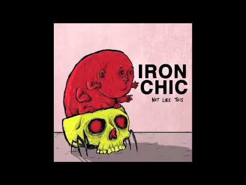 Iron Chic - Time Keeps On Slipping Into The Cosmic Future