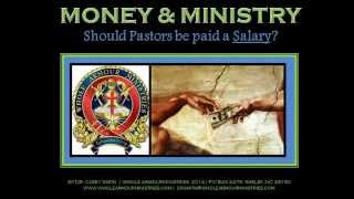 "MONEY & MINISTRY ""Should Pastors Be Paid A Salary?"""