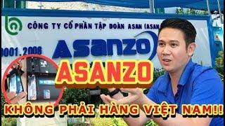 ❌❌CHỦ TỊCH ASANZO THỪA NHẬN: SẢN PHẨM ASANZO KHÔNG PHẢI HÀNG VIỆT NAM |B Channel