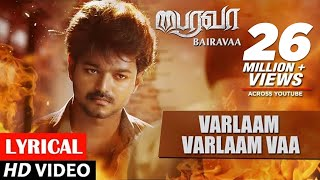 Bairavaa Songs Varlaam Varlaam Vaa Lyrical Video Song