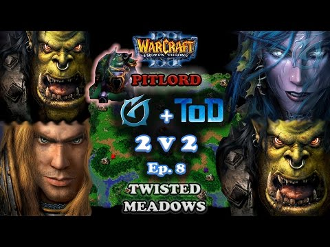 Grubby | Warcraft 3 The Frozen Throne | 2v2 with ToD - Pitlord Returns on Twisted Meadows