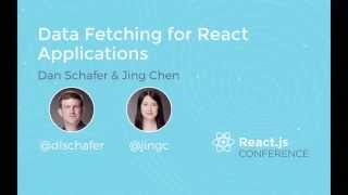 React.js Conf 2015 - Data fetching for React applications at Facebook