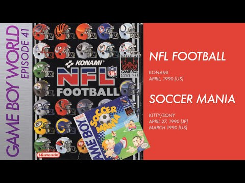 Game Boy World #041: NFL Football [Konami, 1990] & Soccer Mania [Kitty/Sony, 1990]