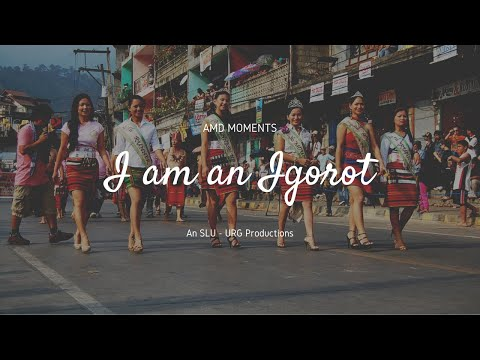 I am an Igorot (an SLU-URG Project)