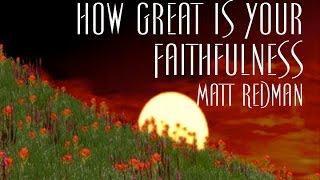 Watch Matt Redman How Great Is Your Faithfulness video