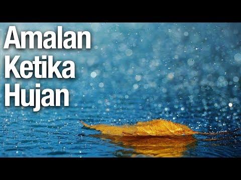 Amalan Ketika Hujan - Ustadz Mujahid Aslam