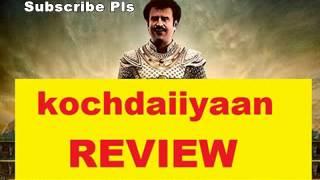 Kochadaiyaan - Kochadaiyaan Full Movie Review  | Kochadaiiyaan Full Movie Review | Tamil New Movies Review |
