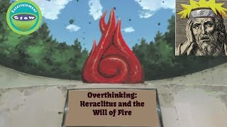 Overthinking: Heraclitus and the Will of Fire