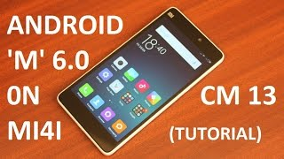 ANDROID MARSHMALLOW 6.0 (Cyanogenmod 13) on Xiaomi Mi4i | How to Install