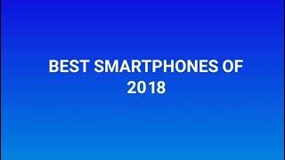 The BEST Smartphones of 2018!