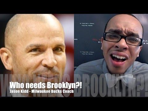 TEA: TOUGH TOPIC Jason Kidd leaves Brooklyn Nets for Milwaukee Bucks