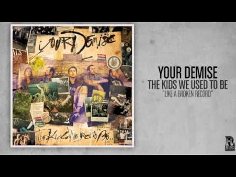 Your Demise - Like A Broken Record