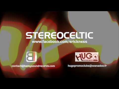 ERICK NESS - STEREOCELTIC - VIDEO - www.bemysoundrecords.com