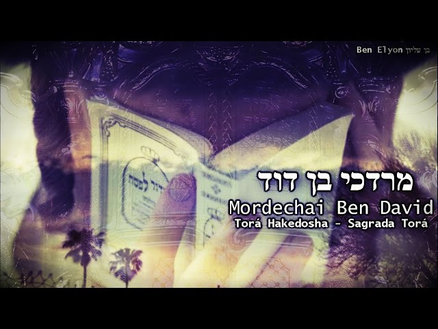 Mordechai Ben David [מרדכי בן דוד] - Torah Hakedosha – Sagrada Torá