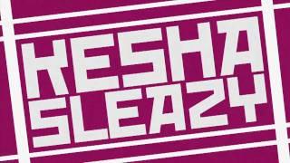 Watch Kesha Sleazy video