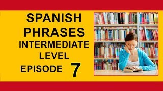 Spanish Phrases, Intermediate Level With English Subtitles part 7