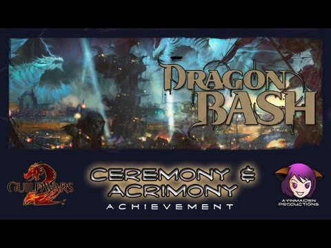 ★ Guild Wars 2 ★ - Dragon Bash - Ceremony and Acrimony