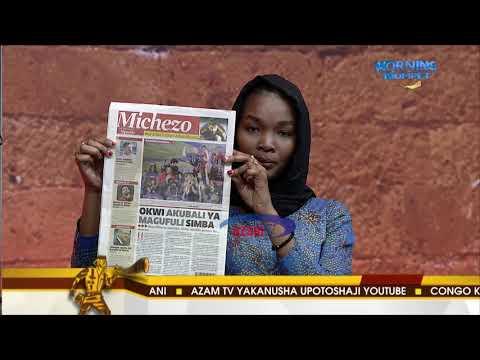 MAGAZETI YA LEO- AZAM TV 22/5/2018 thumbnail
