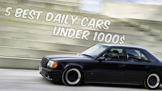 5 Best Daily Cars For Under 1000$