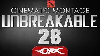 DotA2 Cinematic Montage - Episode 28 - UNBREAKABLE 3