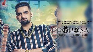 Proposal | Deep Virk | True Hawkers Music | Latest Punjabi Song 2018