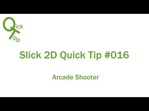 Arcade Shooter - Slick 2D Quick Tip #016