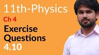 Physics Ch 4 no Exercise Question 4.10 - Physics Chapter 4 Work And Energy - First year Pre Medical