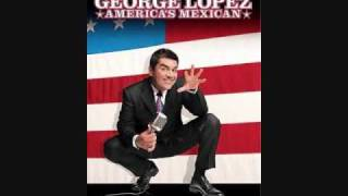 George Lopez - Trip to Mexico
