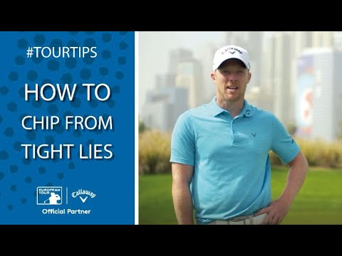 How to chip from tight lies with David Horsey   Callaway Tour Tips