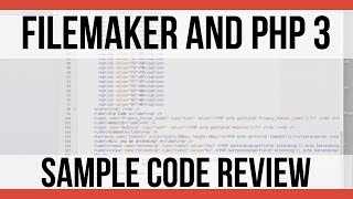 PHP 3   Sample Code Review   FileMaker Pro 16s   FileMaker Training PHP