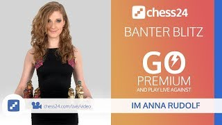 Banter Blitz Chess with IM Anna Rudolf Miss Strategy March 31, 2019 - (Reupload)