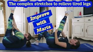 The complex stretches to relieve tired legs - Improve with Marta