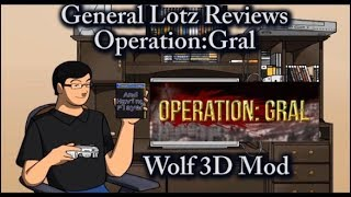 General Lotz Reviews Operation: Gral  (Wolfenstein 3D Mod)