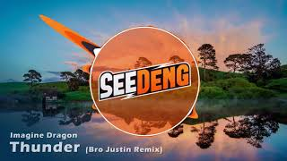 Download Lagu Imagine Dragons - Thunder (Bro Justin Remix) (SeeDeng Intro 2017) Gratis STAFABAND