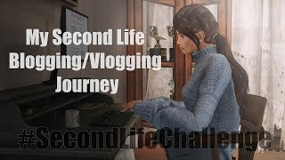 #SecondLifeChallenge - My Second Life Blogging/Vlogging Journey