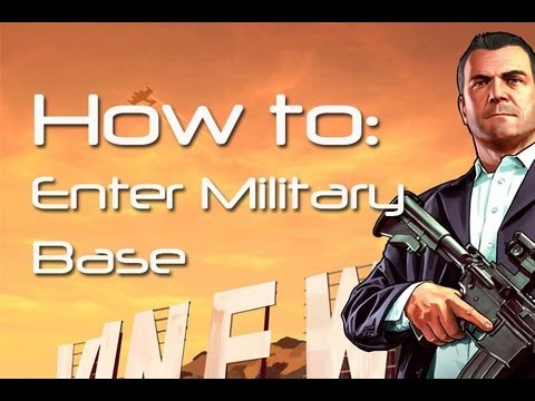 ★GTA 5- How to Enter Military Base WITHOUT Getting Wanted Level