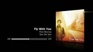 Watch Pete Murray Fly With You video