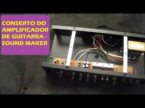 CONSERTO DO AMPLIFICADOR DE GUITARRA SOUND MAKER