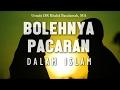 Bolehnya pacaran dalam islam, Ustadz DR Khalid Basalamah, MA
